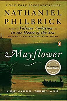 Mayflower: A Story of Courage, Community, and War by [Philbrick, Nathaniel]