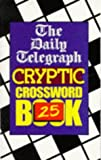 The ' Daily Telegraph ' Cryptic Crossword Book: No.25 (Crossword)
