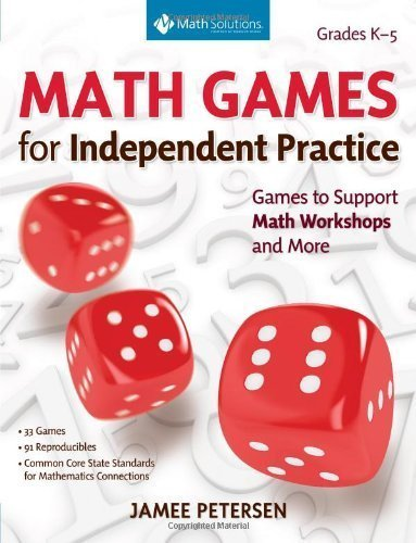 Math Games for Independent Practice: Games to Support Math Workshops and More by Petersen, Jamee (2013) Paperback