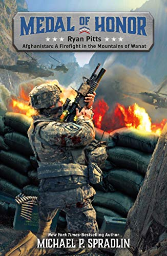 Ryan Pitts: Afghanistan: A Firefight in the Mountains of Wanat (Medal of  Honor Book 2)