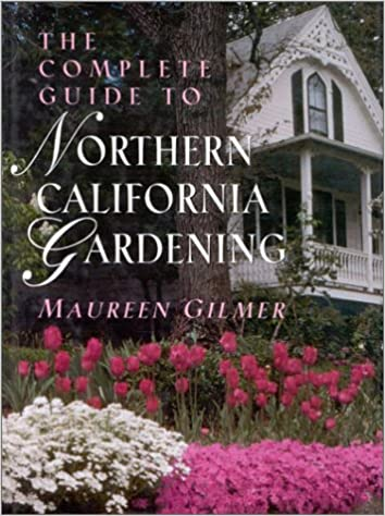 The Complete Guide To Northern California Gardening: Maureen Gilmer:  9780878338429: Amazon.com: Books
