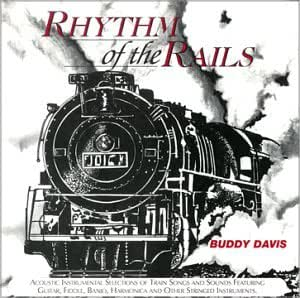 Rhythm of the Rails -- Railroad Music and Train Songs