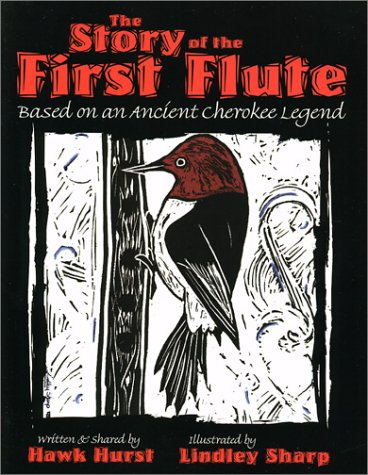 The Story of the First Flute: Based on an Ancient Cherokee Legend