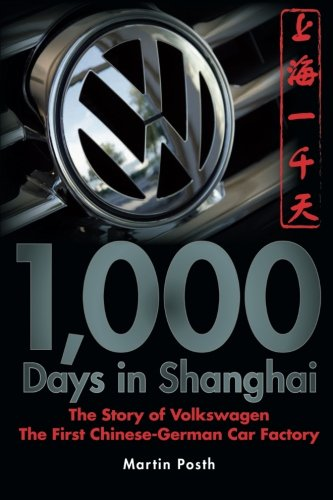 1,000 Days in Shanghai: The Volkswagen Story - The First Chinese-German Car Factory by Wiley (Image #2)