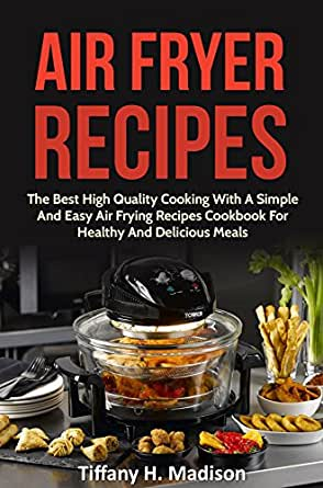 Amazon.com: Air Fryer Recipes: The Best High Quality