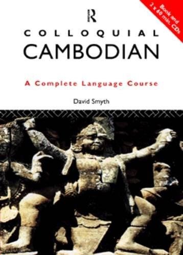 Colloquial Cambodian: A Complete Language Course (Colloquial Series)