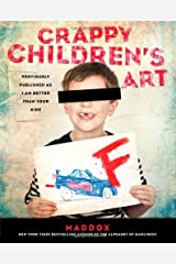 Crappy Children's Art by Maddox (2014-07-03) Paperback
