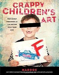 Crappy Children's Art by Maddox (2012-11-20)