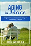 Aging in Place: Insights and Advice on Maintaining an Independent Lifestyle