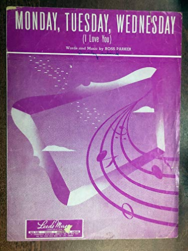 MONDAY TUESDAY WEDNESDAY (1949 Ross Parker SHEET MUSIC), good condition; writing on top, priced accordingly