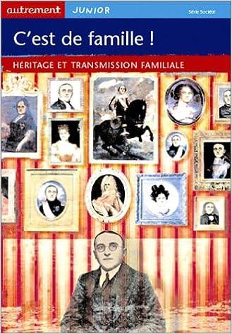 C'est de famille ! : Héritage et transmission familiale pdf epub