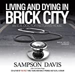 Living and Dying in Brick City: An E.R. Doctor Returns Home | Sampson Davis