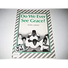 Do We Ever See Grace?