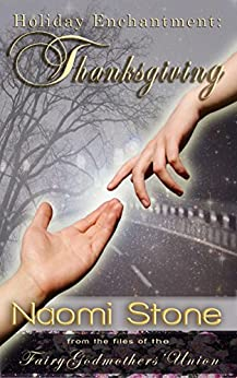 Thanksgiving (Holiday Enchantment Book 1) by [Stone, Naomi]