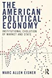 img - for The American Political Economy: Institutional Evolution of Market and State book / textbook / text book