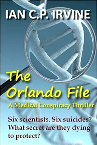 The Orlando File : A Medical Conspiracy Thriller: A page-turning Top 10 Medical Thriller (Omnibus Edition containing both Book 1 and Book 2) by Mr Ian C.P. Irvine (2013-04-22)