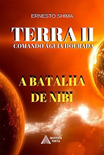 Terra II - Comando Águia Dourada: A Batalha de Nibi (Operação Resgate Livro 2) por [Shima, Ernesto]