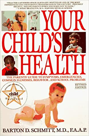 Your Child S Health The Parents Guide To Symptoms Emergencies