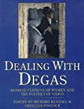 img - for Dealing with Degas: Representations of Women and the Politics of Vision book / textbook / text book