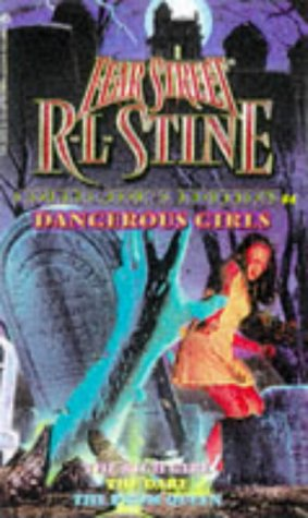 Dangerous Girls: The Rich Girl/The Dare/The Prom Queen (Fear Street Collector's Edition #4)