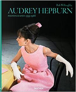 Audrey Hepburn. Photographs 1953–1966 por Bob Willoughby