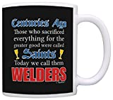 Fathers Day Gifts Were Called Saints Today We Call Them Welders Dad Gift Coffee Mug Tea Cup Black