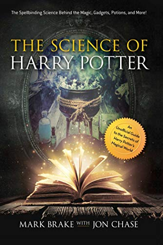 Pdf Teen The Science of Harry Potter: The Spellbinding Science Behind the Magic, Gadgets, Potions, and More!