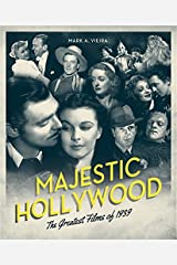 Majestic Hollywood: The Greatest Films of 1939 Paperback