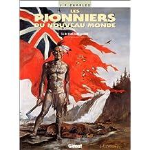 PIONNIERS DU NOUVEAU MONDE (LES) T.05 : DU SANG DANS LA BOUE