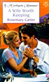 A Wife Worth Keeping, Rosemary Carter, 0373036027