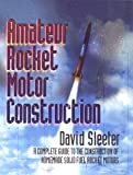 img - for Amateur Rocket Motor Construction: A Complete Guide To The Construction Of Homemade Solid Fuel Rocket Motors book / textbook / text book