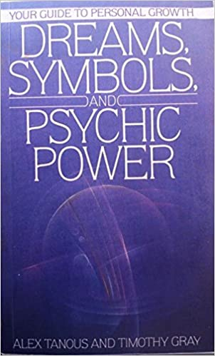 Dreams Symbols And Psychic Power Alex Tanous 9780553286083
