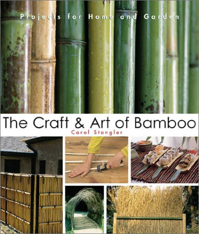 Cheap  The Craft & Art of Bamboo: 30 Elegant Projects to make for..