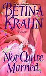 Not Quite Married (Bantam Books Historical Romance)
