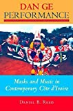 Dan Ge Performance: Masks and Music in Contemporary Côte d'Ivoire (African Expressive Cultures)