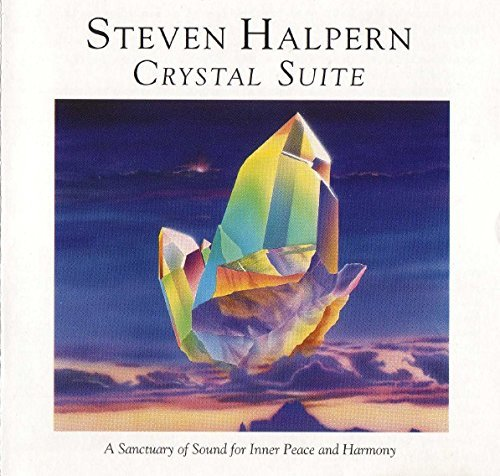 STEVEN HALPERN: Crystal Suite: A Personal and Planetary Attunement (Audio CD)