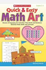 Quick & Easy Math Art: Dozens of Engaging Art Activities That Build and Reinforce Essential Math Skills and Concepts, Grades 2-4 Paperback
