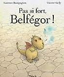 Pas si fort, Belfégor !