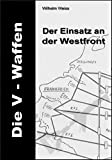 V-Waffen Der Einsatz an der Westfront (German Edition)