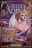 Fields of Iron: A Steampunk Adventure Novel