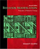 Behavior Modification : Principles of Behavior Change, Sarafino, Edward P., 157766356X