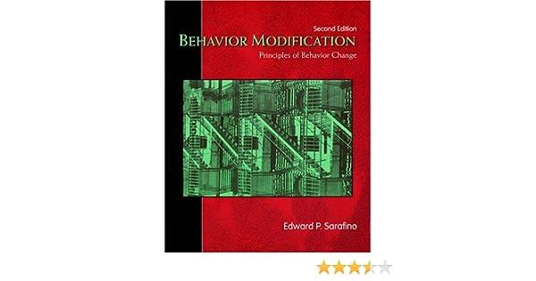 com behavior modification principles of behavior change  com behavior modification principles of behavior change 9781577663560 edward p sarafino books