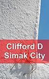 Clifford D Simak City (Finnish Edition)
