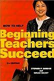 How to Help Beginning Teachers Succeed 9780871203823