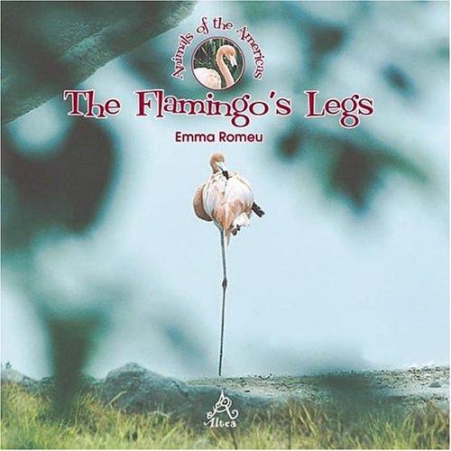 The Flamingo's Legs (Animals of the Americas) pdf epub