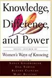 img - for Knowledge, Difference, And Power: Essays Inspired By Women's Ways Of Knowing book / textbook / text book