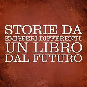 Storie da emisferi differenti [Stories from Different Hemispheres] Audiobook