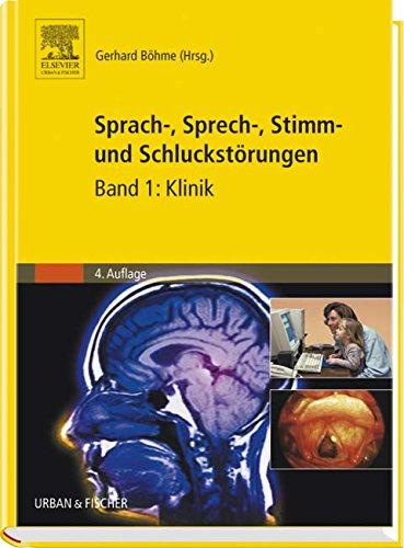 Sprach  Sprech  Stimm  Und Schluckstörungen Bd.1  Klinik