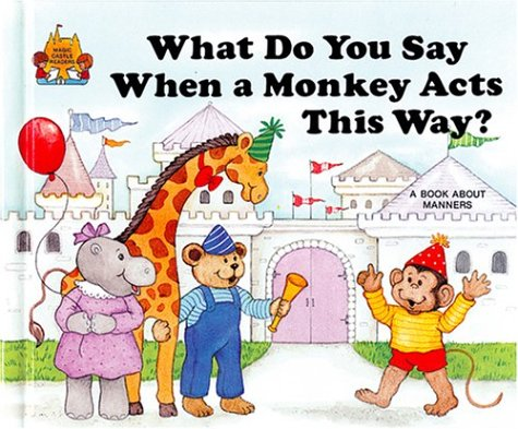 Amazon.com: What Do You Say When a Monkey Acts This Way? (9780895656896): Moncure, Jane Belk, Super, Terri: Books