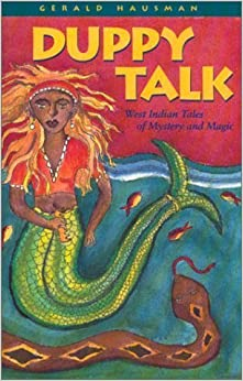 Duppy Talk : West Indian Tales of Mystery and Magic by Hausman, Gerald (November 11, 1999)